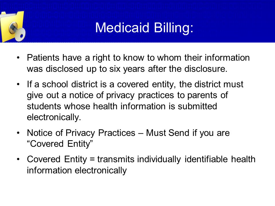Medicaid Billing: Patients have a right to know to whom their information was disclosed up to six years after the disclosure.