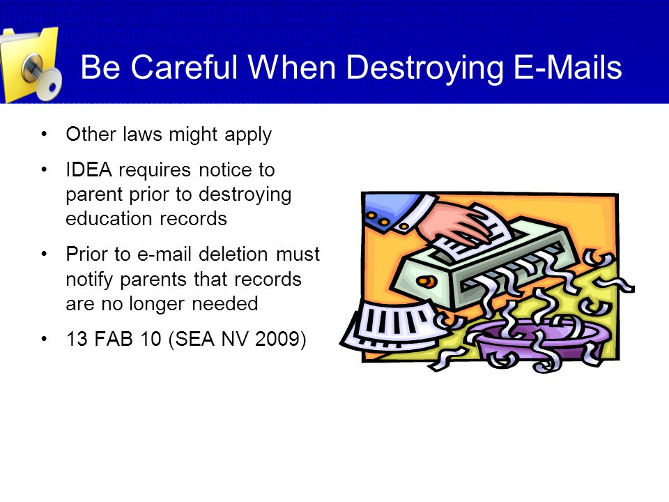 Be Careful When Destroying E-Mails