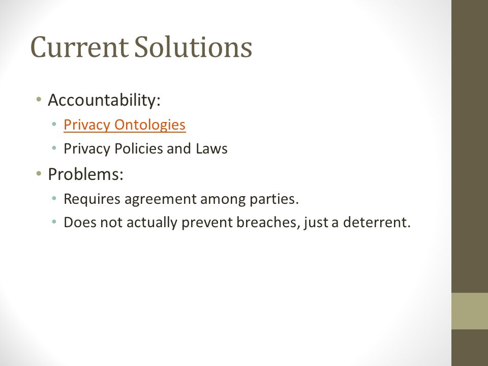 Current Solutions Accountability: Problems: Privacy Ontologies