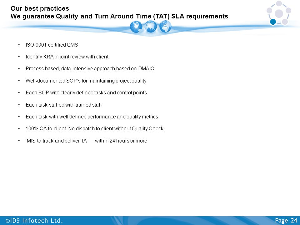 Our best practices We guarantee Quality and Turn Around Time (TAT) SLA requirements