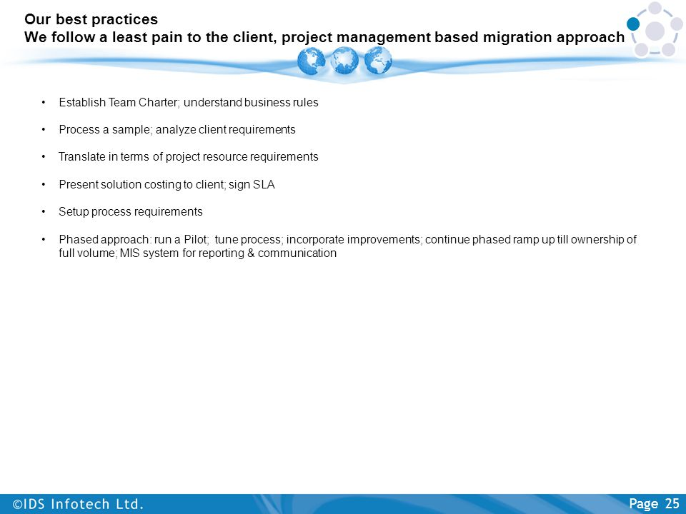 Our best practices We follow a least pain to the client, project management based migration approach