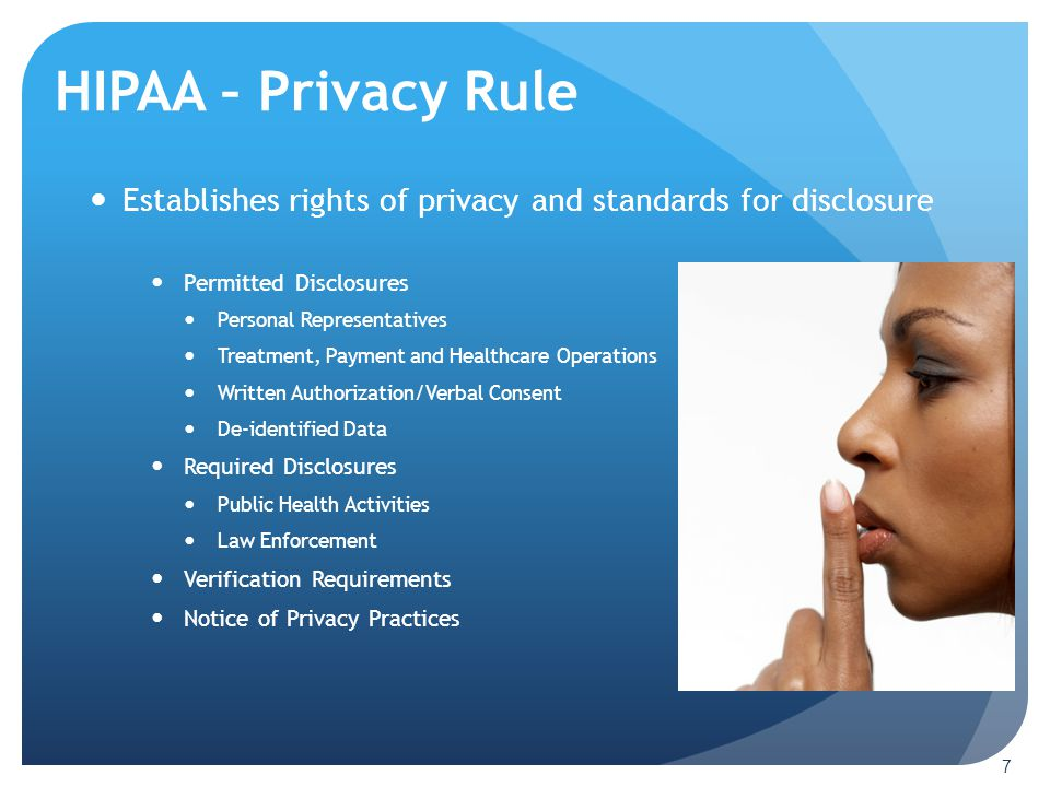 HIPAA – Privacy Rule Establishes rights of privacy and standards for disclosure. Permitted Disclosures.