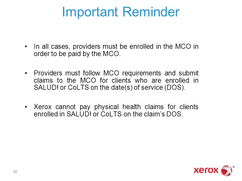 Important Reminder In all cases, providers must be enrolled in the MCO in order to be paid by the MCO.