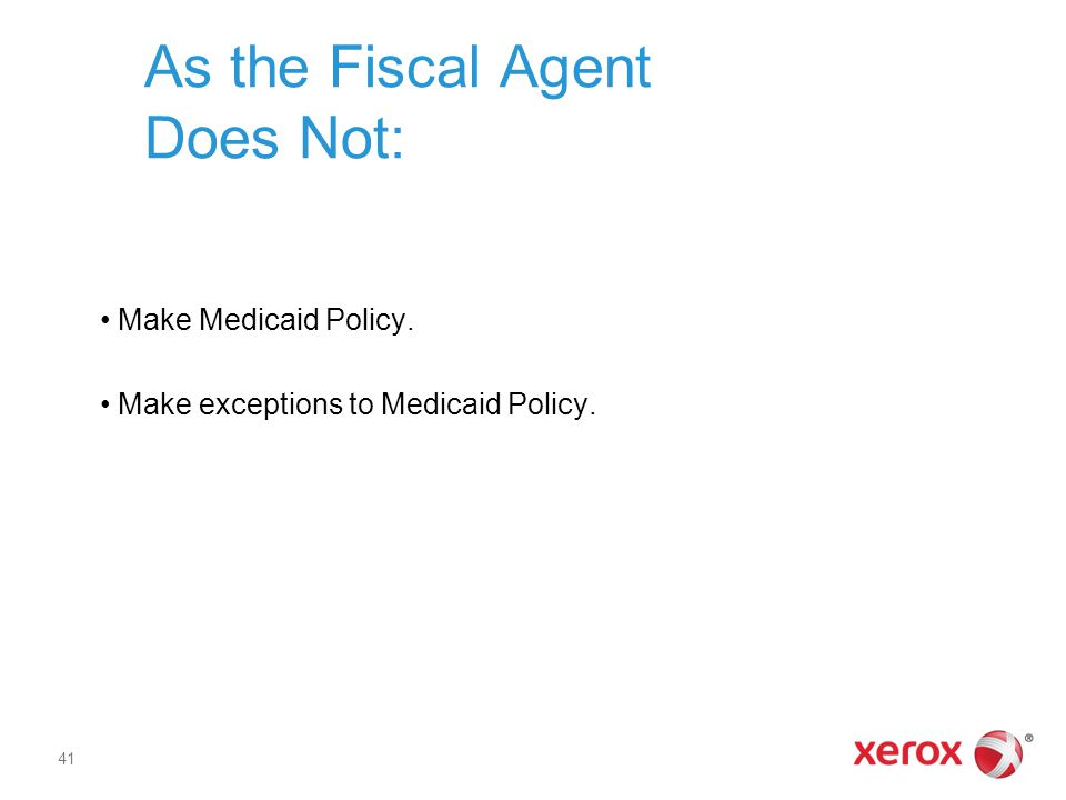 As the Fiscal Agent Does Not: