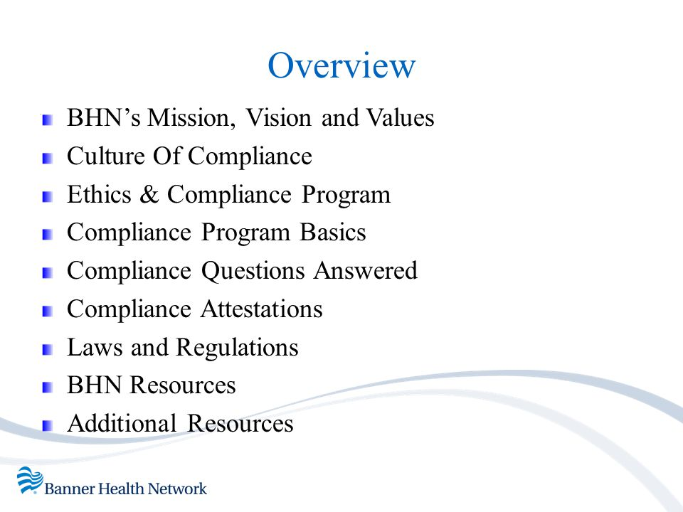 Overview BHN's Mission, Vision and Values Culture Of Compliance
