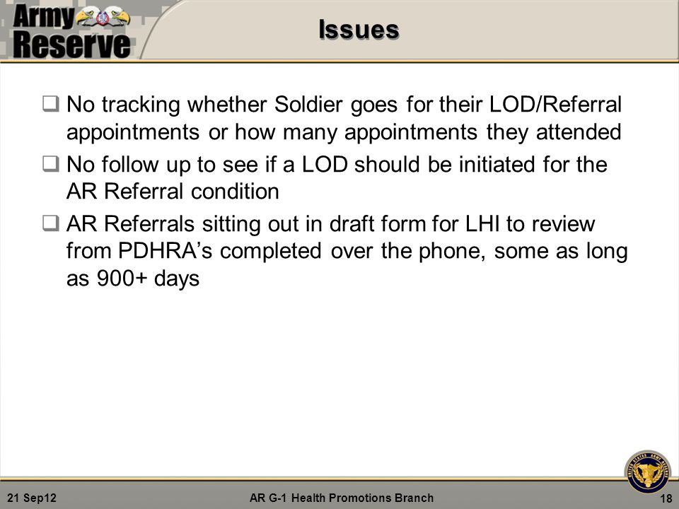 Issues No tracking whether Soldier goes for their LOD/Referral appointments or how many appointments they attended.