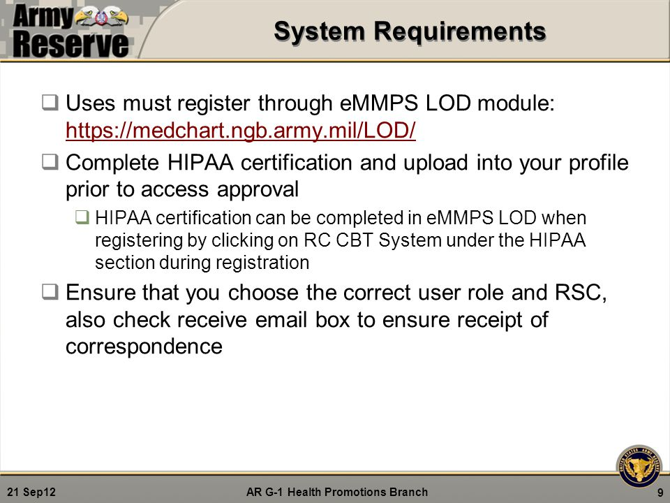 System Requirements Uses must register through eMMPS LOD module: https://medchart.ngb.army.mil/LOD/