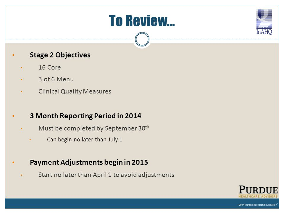 To Review… Stage 2 Objectives 3 Month Reporting Period in 2014