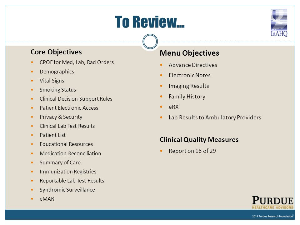 To Review… Menu Objectives Core Objectives Clinical Quality Measures