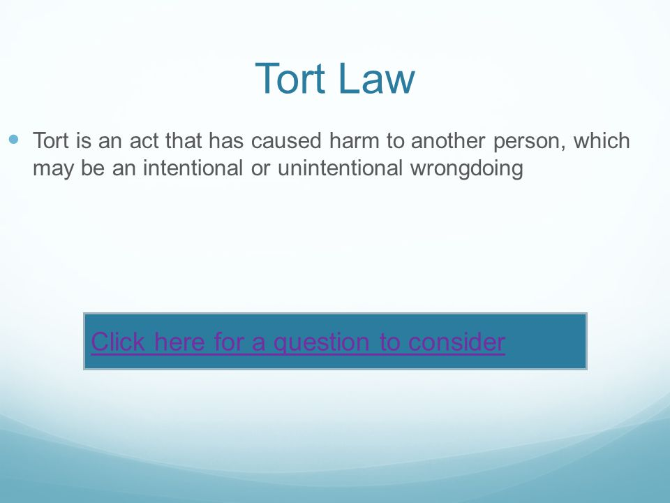 Tort Law Click here for a question to consider