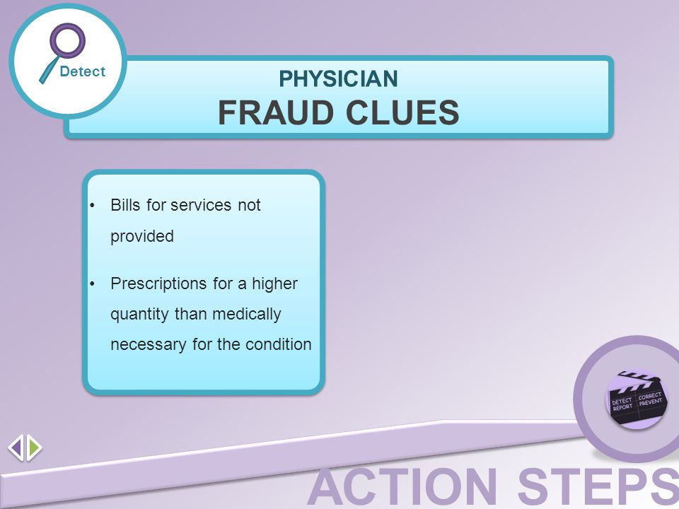 FRAUD CLUES PHYSICIAN Bills for services not provided