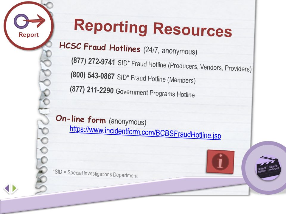 Reporting Resources HCSC Fraud Hotlines (24/7, anonymous)