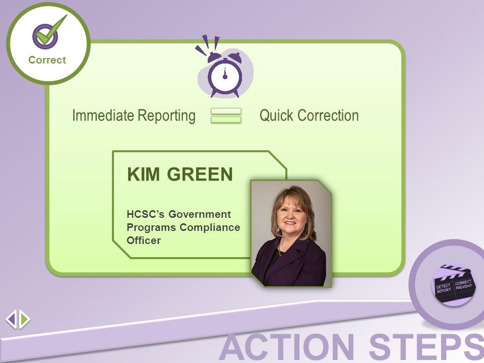 KIM GREEN Immediate Reporting Quick Correction Correct