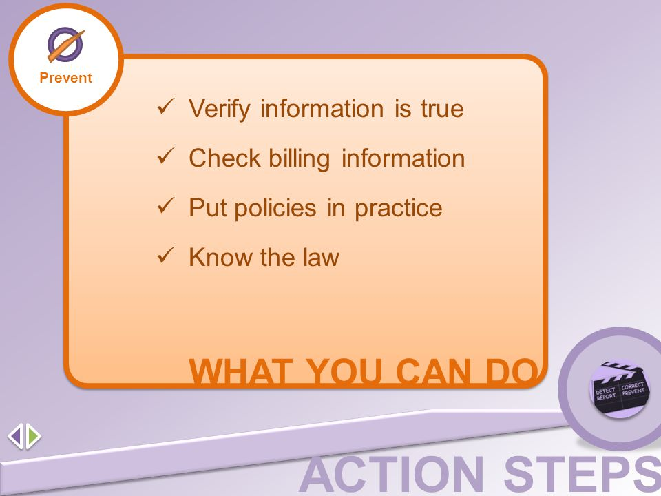 WHAT YOU CAN DO Verify information is true Check billing information