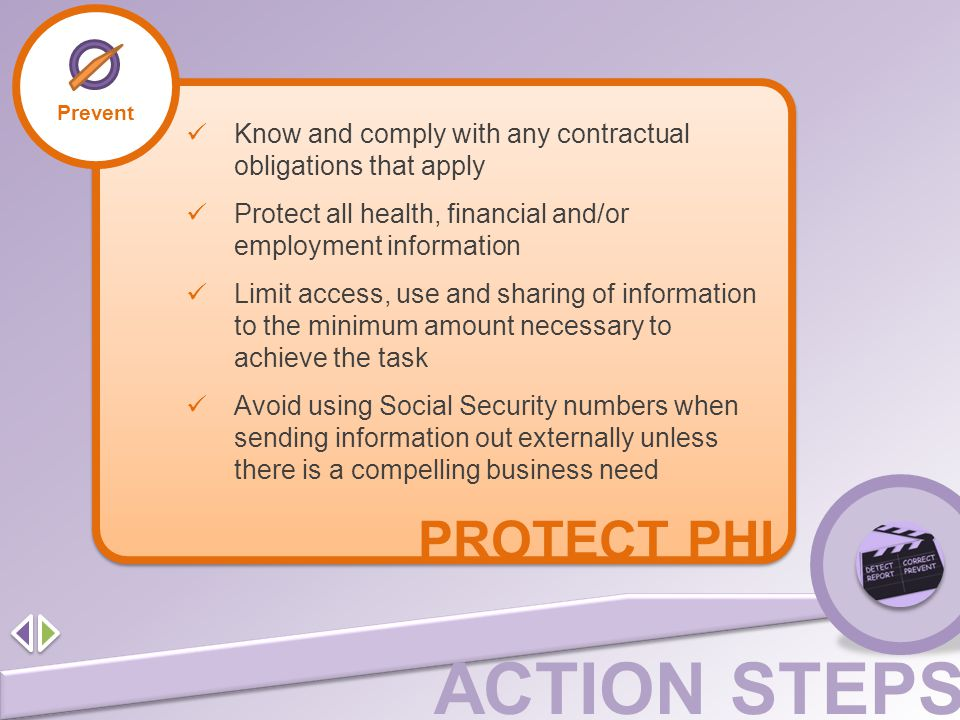 Prevent Know and comply with any contractual obligations that apply. Protect all health, financial and/or employment information.