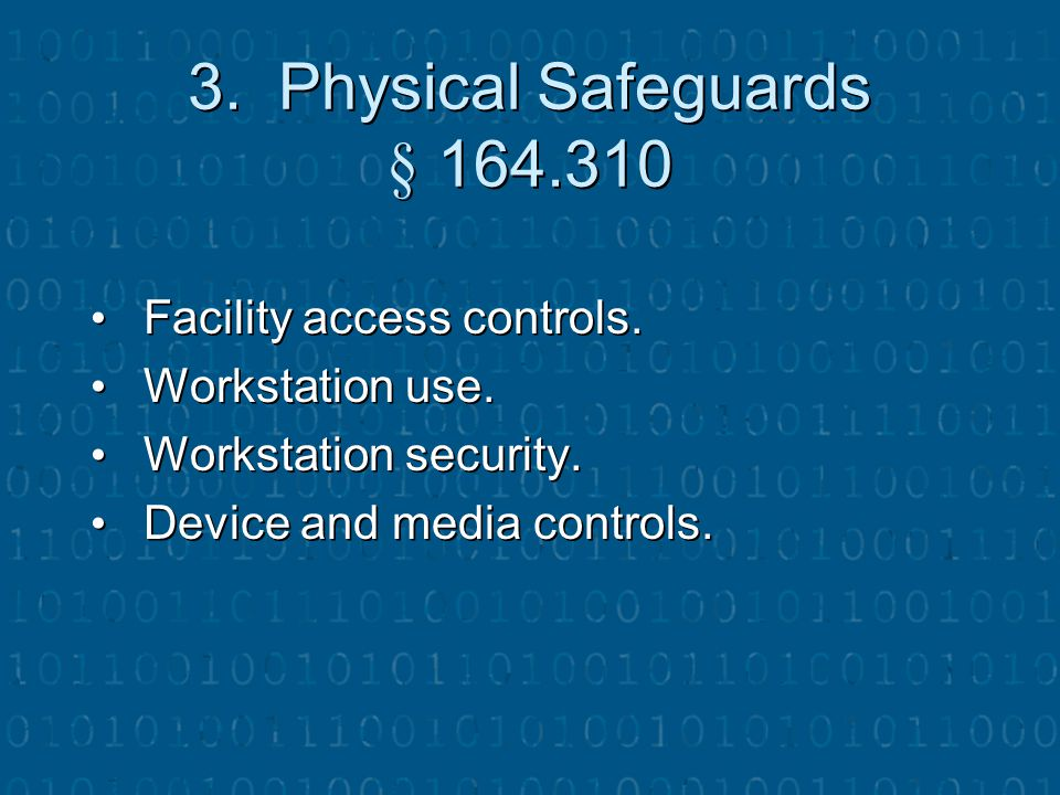 3. Physical Safeguards § 164.310 Facility access controls.