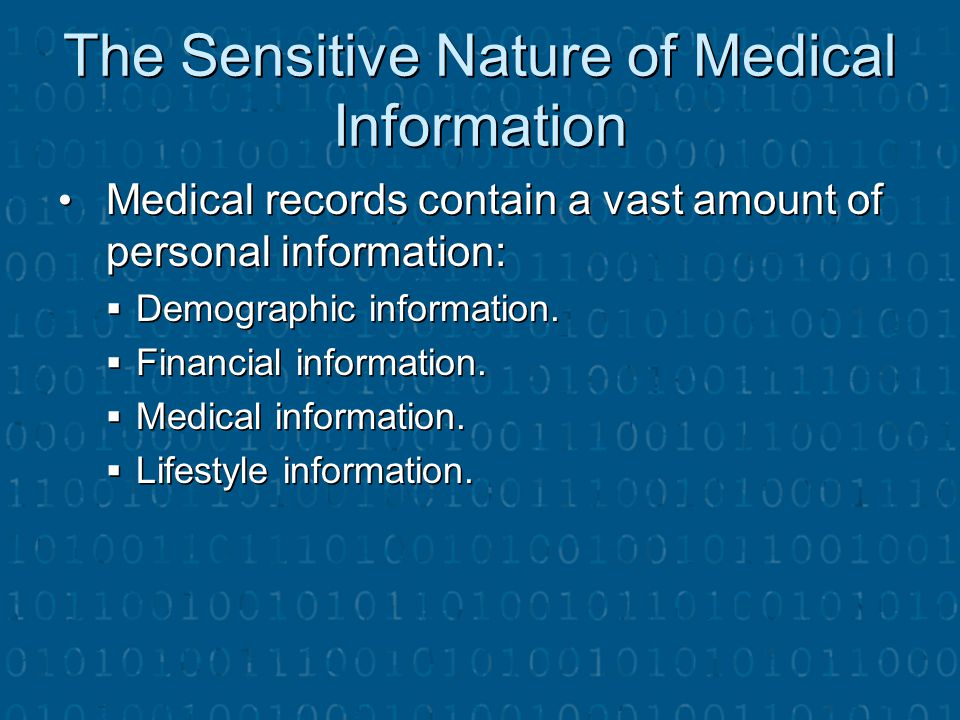 The Sensitive Nature of Medical Information