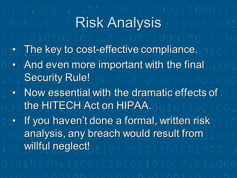 Risk Analysis The key to cost‑effective compliance.
