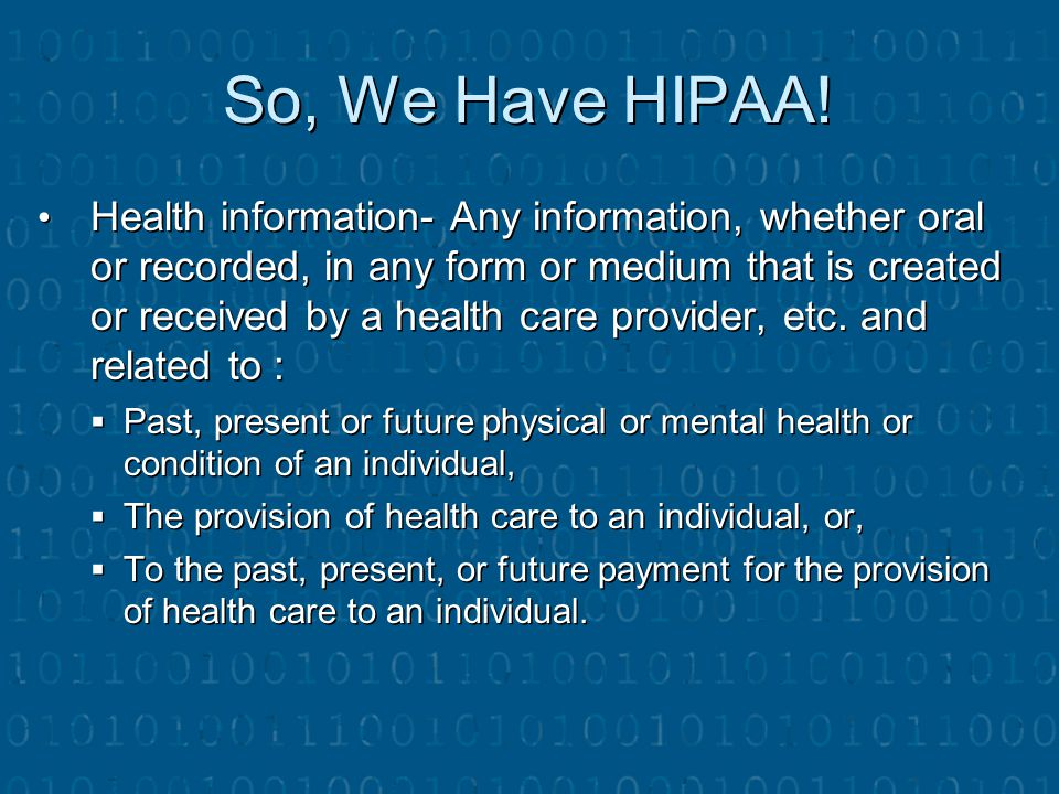 So, We Have HIPAA!