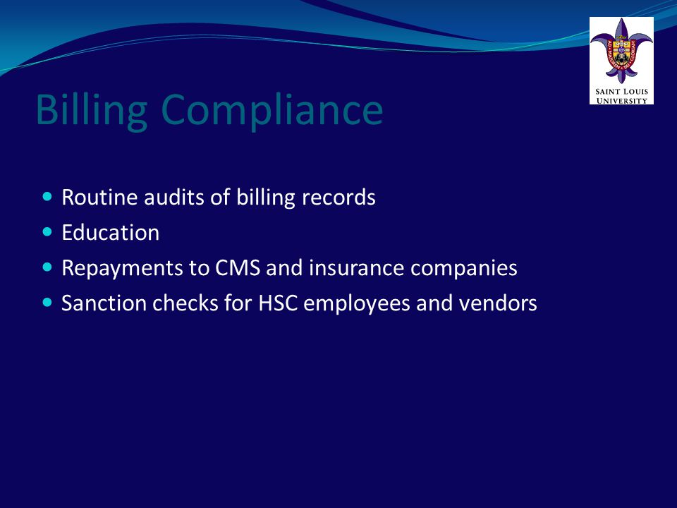 Billing Compliance Routine audits of billing records Education
