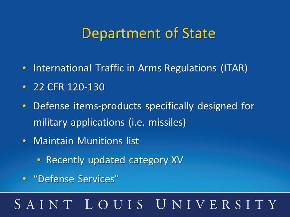 Department of State International Traffic in Arms Regulations (ITAR)