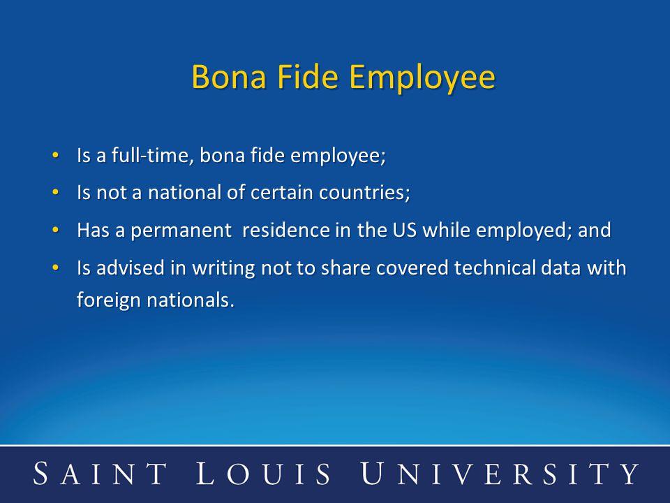 Bona Fide Employee Is a full-time, bona fide employee;