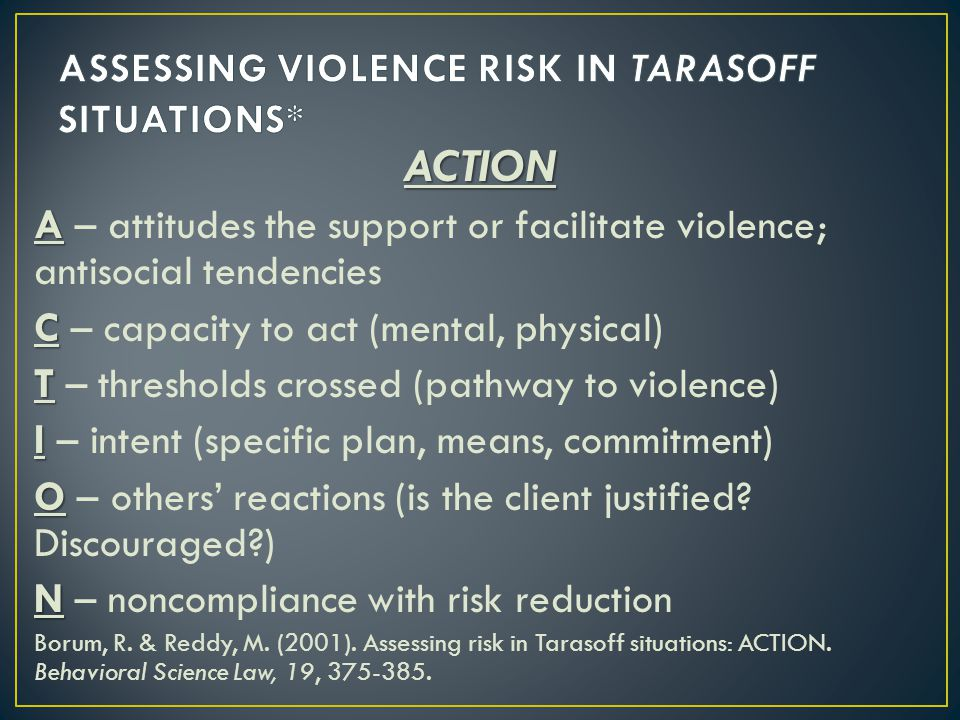 ASSESSING VIOLENCE RISK IN TARASOFF SITUATIONS*