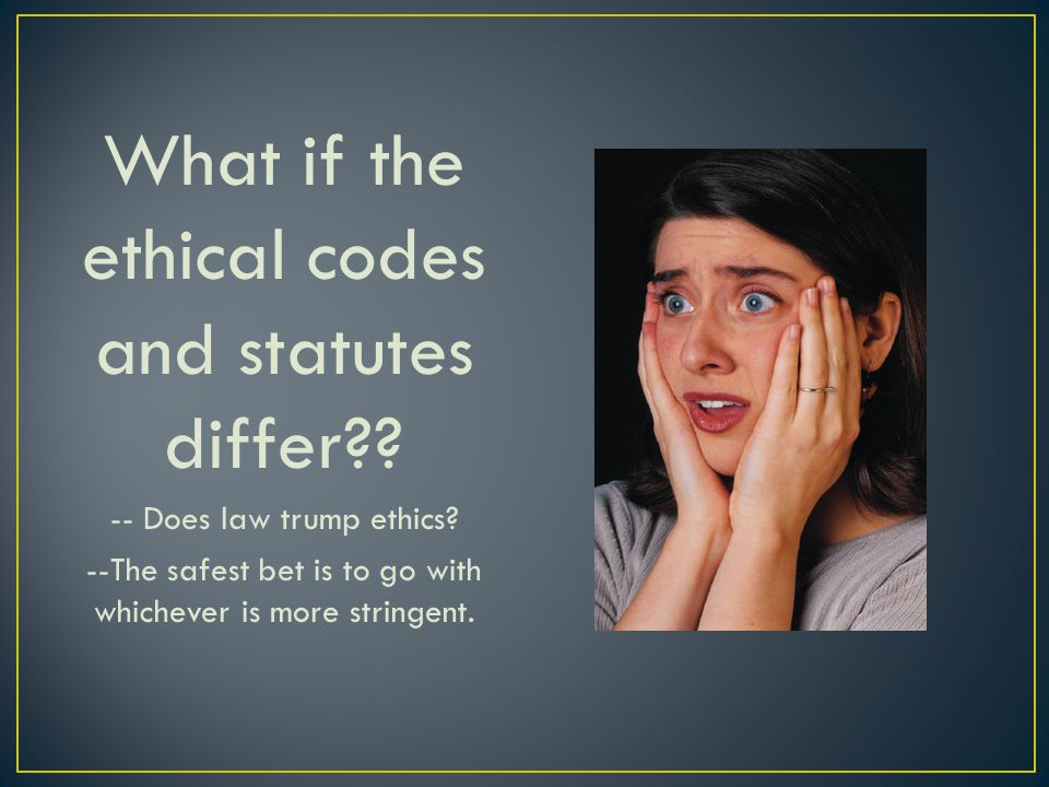 What if the ethical codes and statutes differ