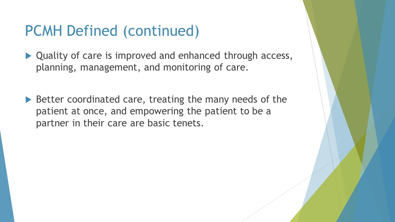 PCMH Defined (continued)