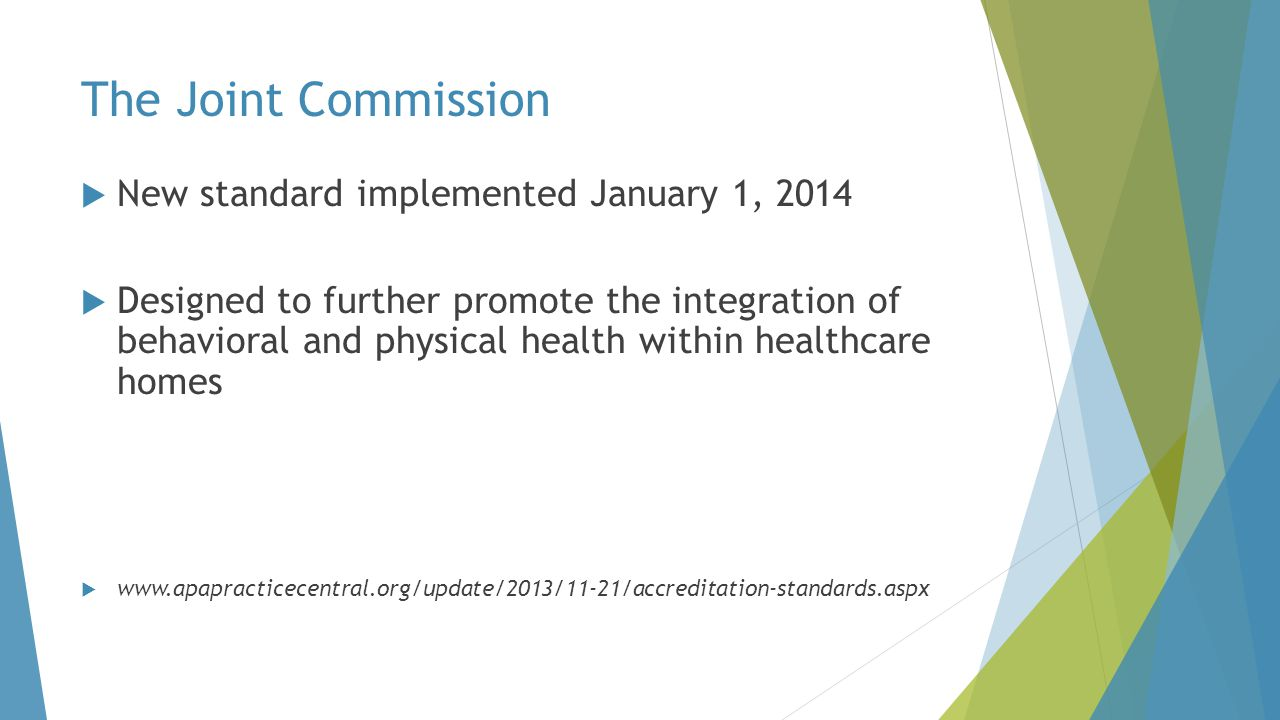 The Joint Commission New standard implemented January 1, 2014