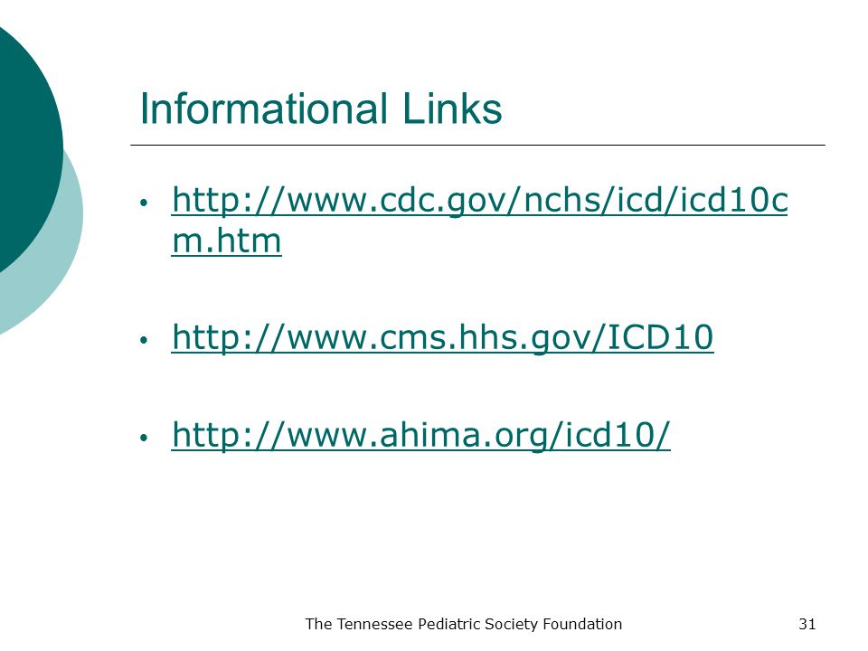 Informational Links http://www.cdc.gov/nchs/icd/icd10cm.htm