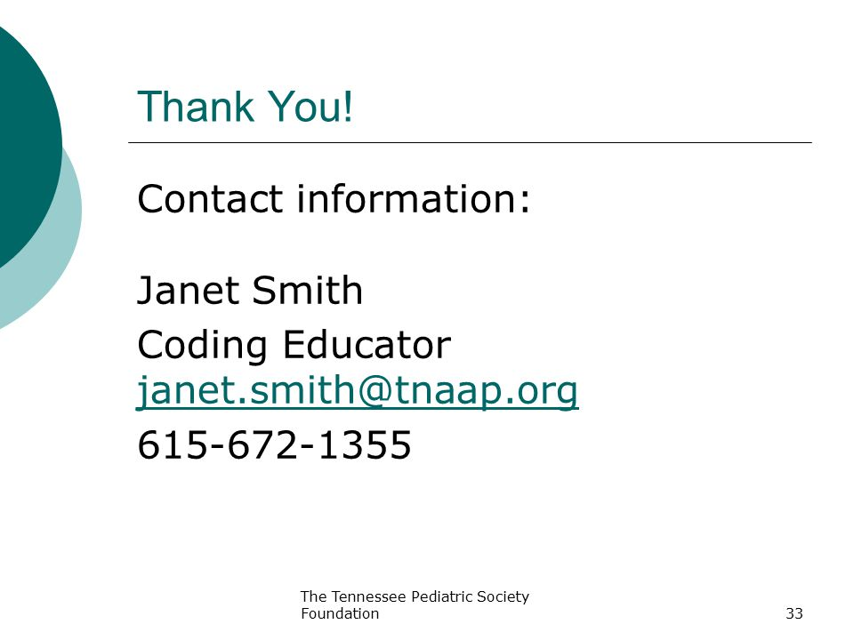 Thank You! Contact information: Janet Smith Coding Educator janet.smith@tnaap.org 615-672-1355