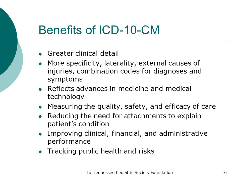 Benefits of ICD-10-CM Greater clinical detail