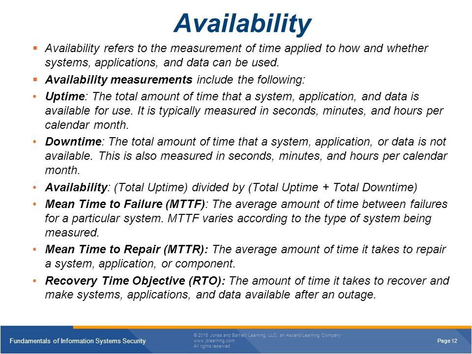 Availability Availability refers to the measurement of time applied to how and whether systems, applications, and data can be used.