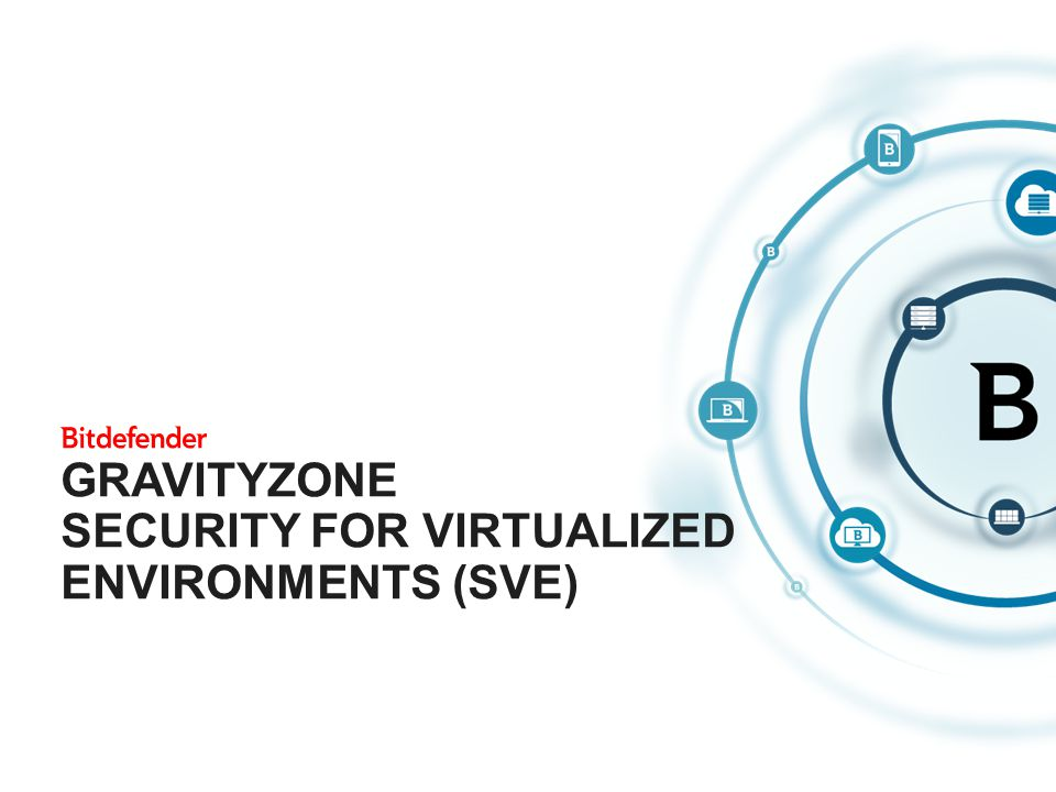 GravityZone Security for Virtualized Environments (SVE)