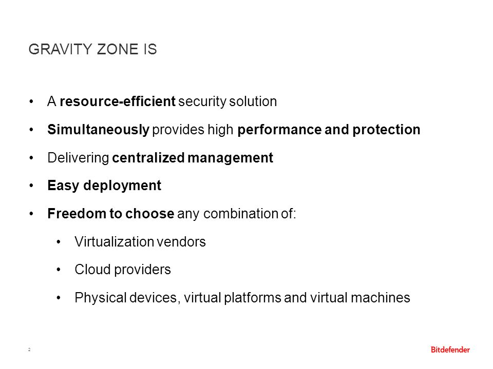Gravity Zone is A resource-efficient security solution