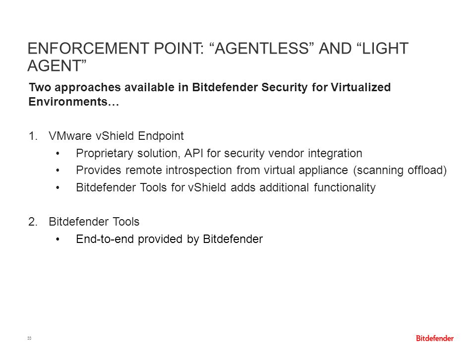 Enforcement point: Agentless and Light Agent