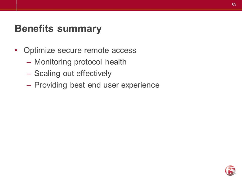 Benefits summary Optimize secure remote access