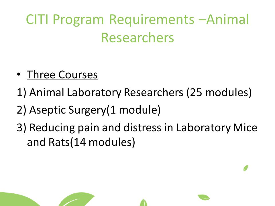 CITI Program Requirements –Animal Researchers