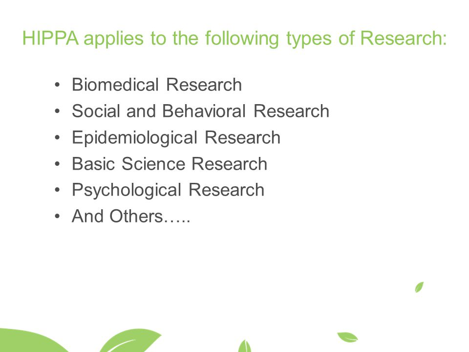 HIPPA applies to the following types of Research: