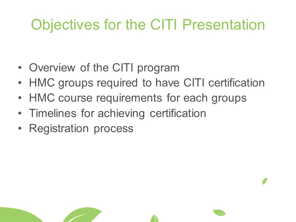 Objectives for the CITI Presentation