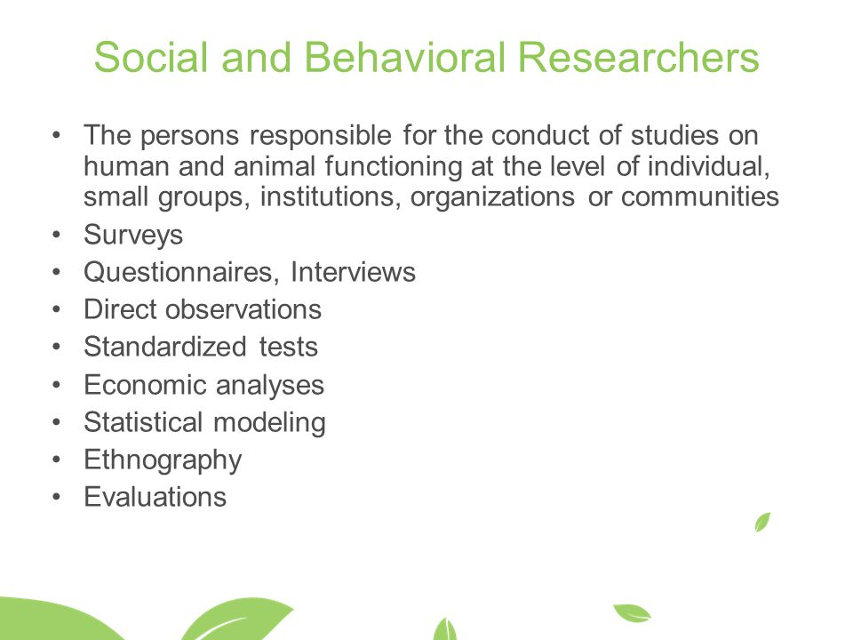 Social and Behavioral Researchers