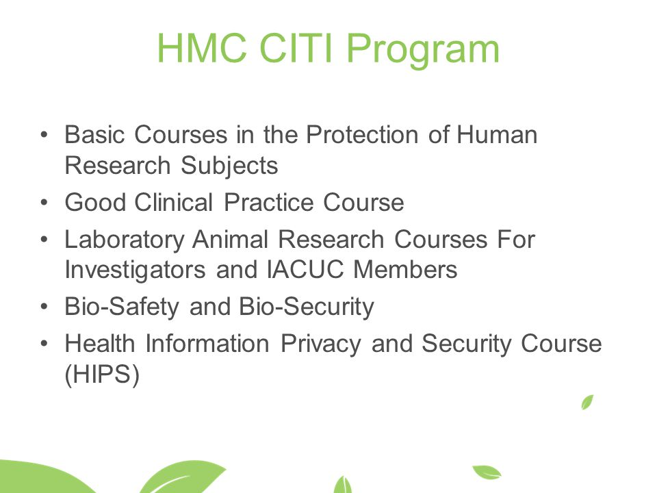 HMC CITI Program Basic Courses in the Protection of Human Research Subjects. Good Clinical Practice Course.
