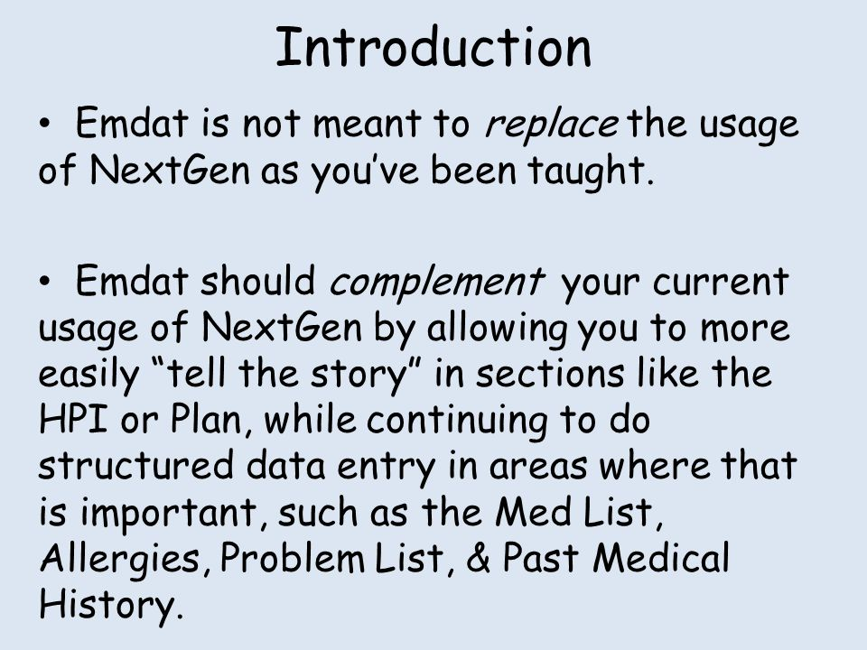 Introduction Emdat is not meant to replace the usage of NextGen as you've been taught.