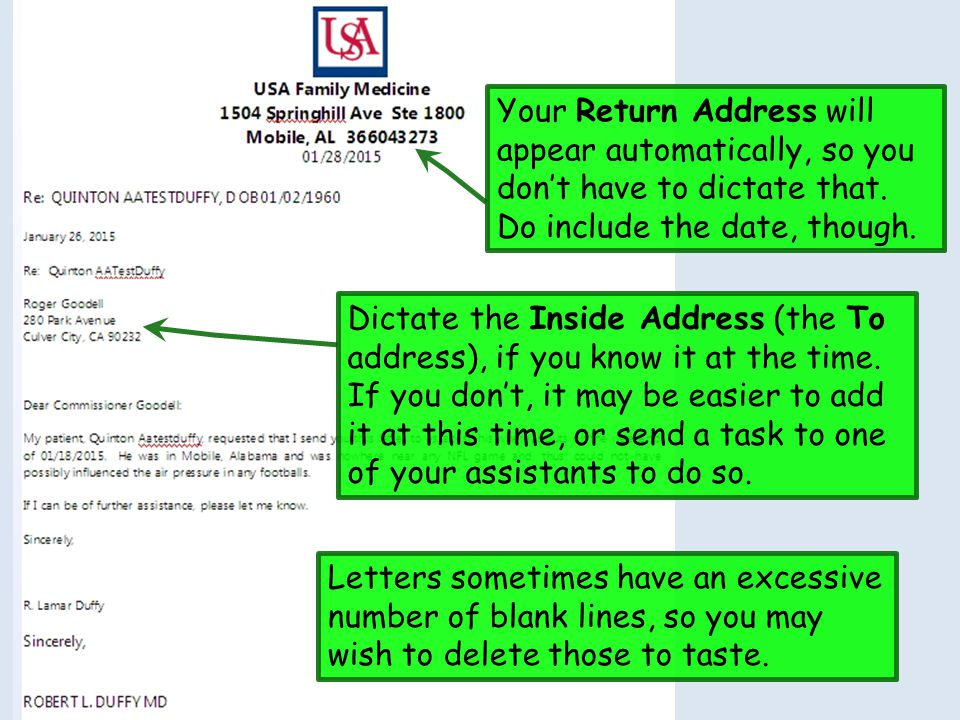 Your Return Address will appear automatically, so you don't have to dictate that. Do include the date, though.