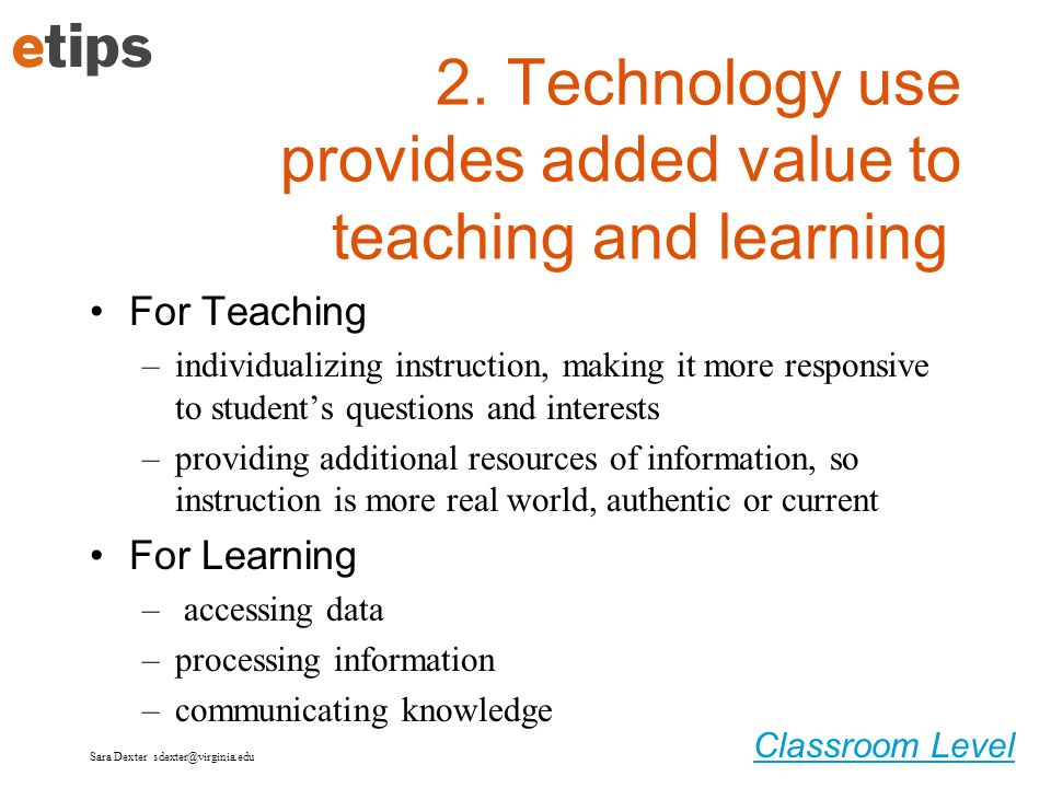 2. Technology use provides added value to teaching and learning
