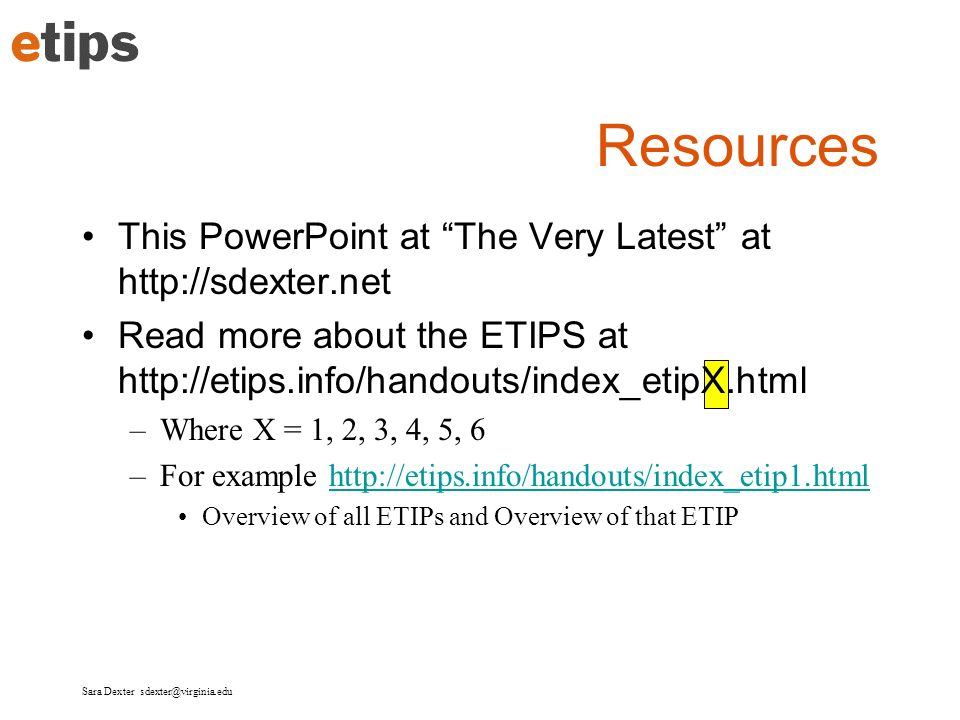 Resources This PowerPoint at The Very Latest at http://sdexter.net