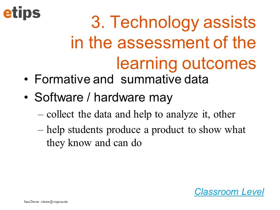 3. Technology assists in the assessment of the learning outcomes