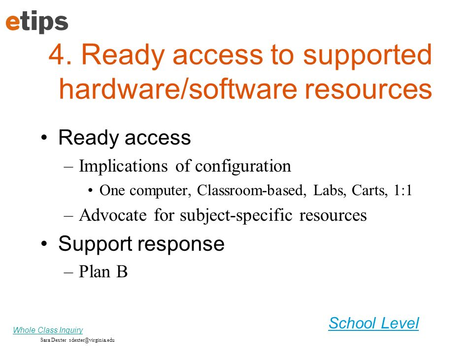 4. Ready access to supported hardware/software resources