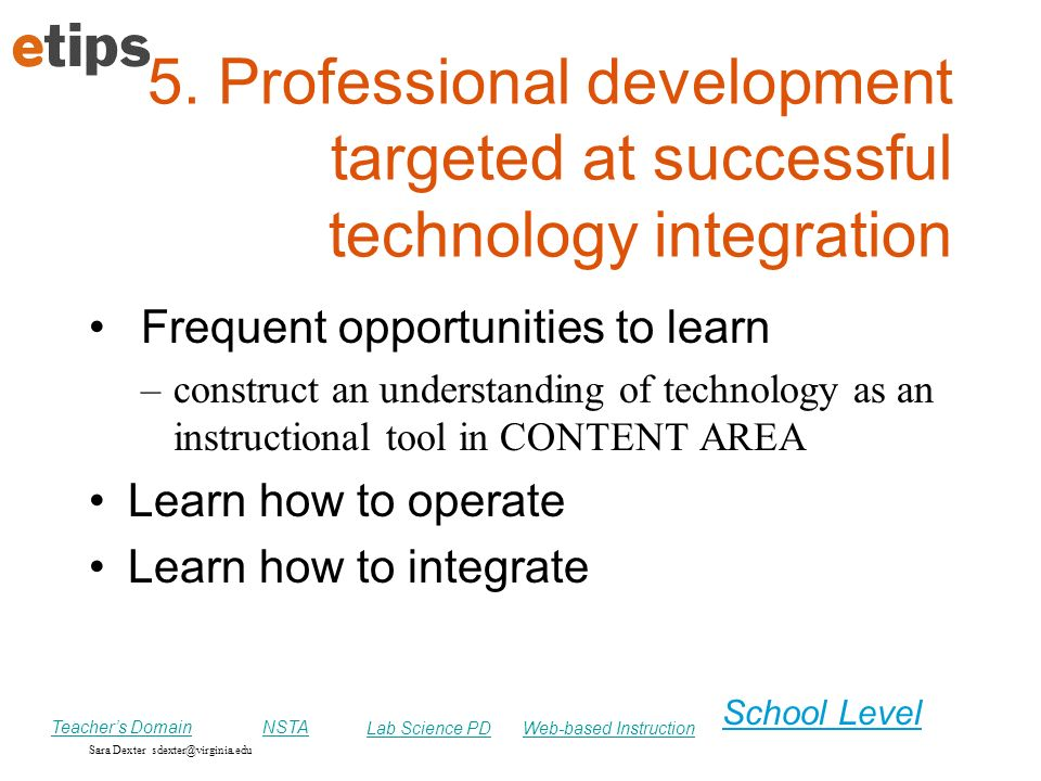 5. Professional development targeted at successful technology integration